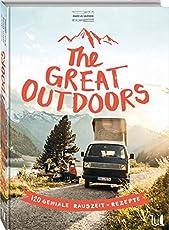 The Great Outdoors: 120 geniale Rauszeit-Rezepte