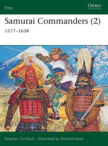 Samurai Commanders (2): 1577-1638: Vol 2 (Elite)