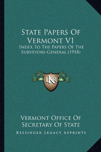 State Papers of Vermont V1: Index to the Papers of the Surveyors-General (1918)
