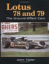 Lotus 78 and 79: The Ground Effect Cars by John Tipler (2003-08-02)