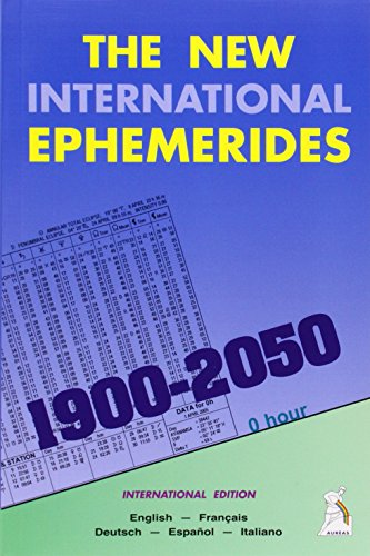 The New International Ephemerides 1900-2050 (en anglais, français, espagnol, italien, allemand) par Francis Santoni