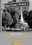 Berliner Platz 1 NEU - Testheft mit Prüfungsvorbereitung 1 mit Audio-CD: Deutsch im Alltag (Berliner Platz NEU)