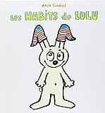 habits de Lulu (Les) | Sanders, Alex (1964-....). Auteur