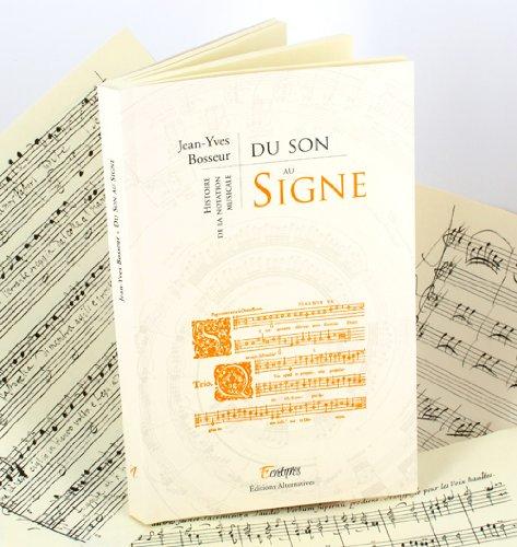 Du son au signe : Histoire de la notation musicale