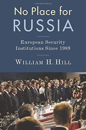 No Place for Russia: European Security Institutions Since 1989 (Woodrow Wilson Center Press Series) por William Hill