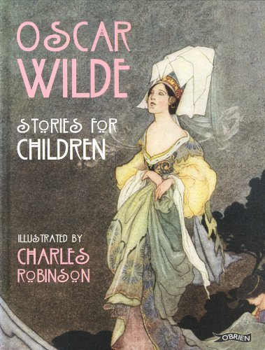 Oscar Wilde - Stories for Children: Written by Oscar Wilde, 2013 Edition, Publisher: The O'Brien Press [Hardcover]