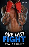 One Last Fight - Part Two (The One Last Fight Series Book 2)
