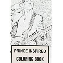 Prince Inspired Coloring Book: Legendary Prince Pop Rock Music and Flamboyant Tribute to the Best Musician of All Time (Coloring Book for Adults)