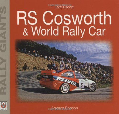 Ford Escort RS Cosworth & World Rally Car di Graham Robson
