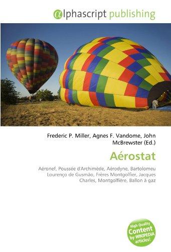 Aérostat: Aéronef, Poussée d'Archimède, Aérodyne, Bartolomeu Lourenço de Gusmão, Frères Montgolfier, Jacques Charles, Montgolfière, Ballon à gaz