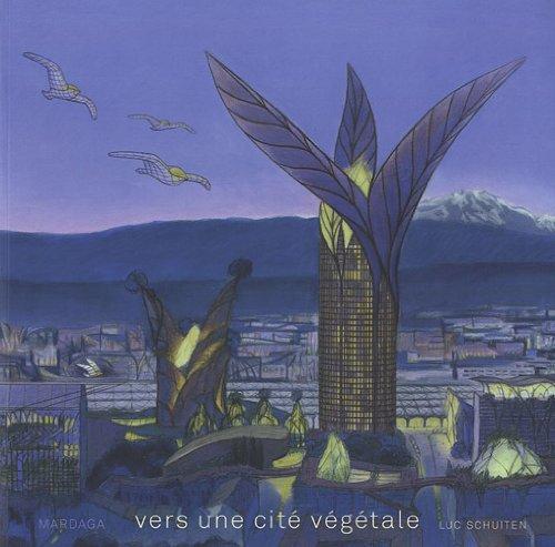 Vers une cité végétale. Projets urbains et ruraux de demain