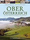 Oberösterreich: Eine Reise zwischen Böhmerwald und Dachstein