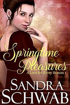 Springtime Pleasures (A Love for every Season Book 1) (English Edition) von [Schwab, Sandra]