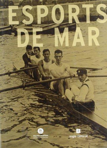 Esports de mar (Patrimoni marítim) por Àngel Joaniquet Ortega