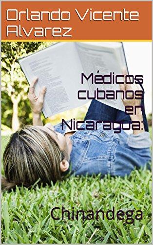 Médicos cubanos en Nicaragua:: Chinandega por Orlando Vicente Alvarez