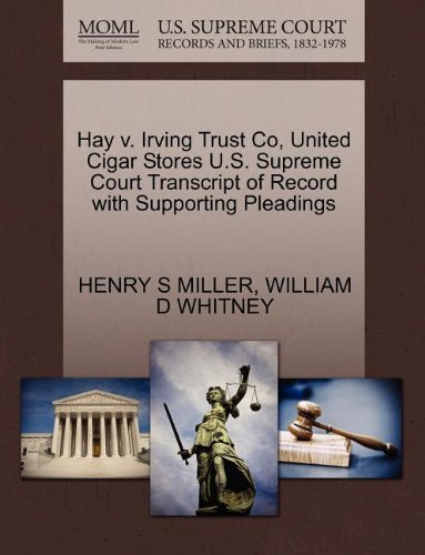Hay v. Irving Trust Co, United Cigar Stores U.S. Supreme Court Transcript of Record with Supporting Pleadings