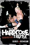 Hardcore Truth, The: The Bob Holly Story