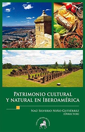 Patrimonio cultural y natural en Iberoamérica