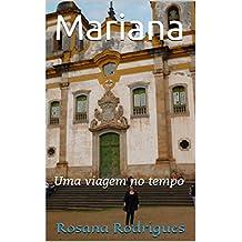 Mariana: Uma viagem no tempo (Viagens emocionantes Livro 1) (Portuguese Edition)