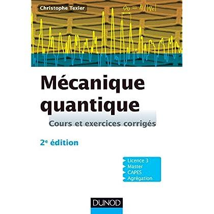 Mécanique quantique - 2e édition - Cours et exercices corrigés