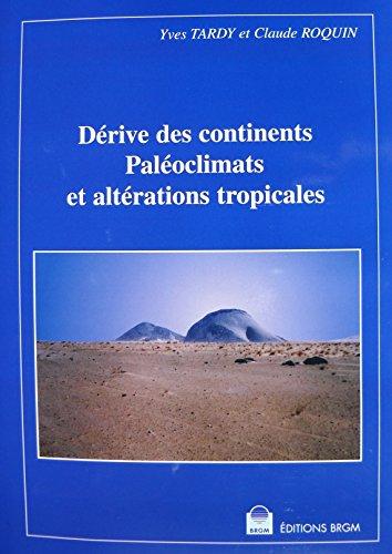 Dérive des continents : Paléoclimats et altérations tropicales