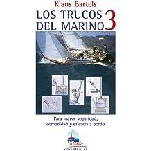 Los trucos del marino 3 : para mayor seguridad, comodidad y eficacia a bordo
