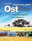 Klassische Safari in Ostafrika: Das neue Reisemagazin für Abenteurer
