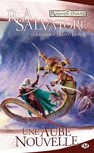 La Légende de Drizzt, Tome 10: Une aube nouvelle