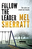 Follow The Leader (DS Allie Shenton Book 2) by Mel Sherratt