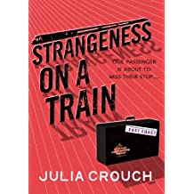 Strangeness on a Train