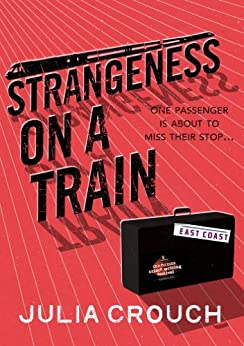 Strangeness on a Train by [Crouch, Julia]