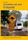 Australien mit dem Wohnmobil: Teil 1 - Von Adelaide nach Cairns