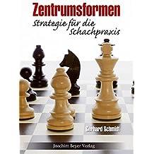 Zentrumsformen: Strategie für die Schachpraxis