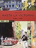 Cuba 1957. Hasta la victoria!