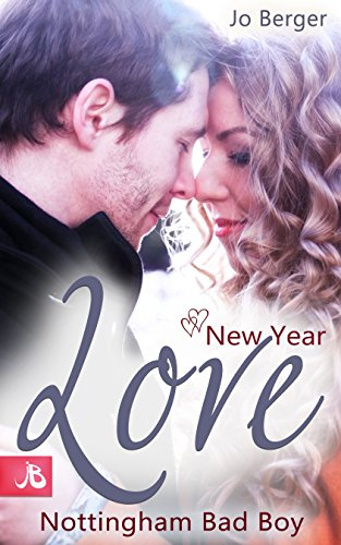 New Year Love - Nottingham Bad Boy von [Berger, Jo]