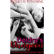 Deidra's Dungeon (Fire and Fully Taboo Book 8) (English Edition)