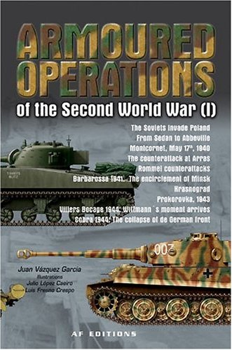 Armoured Operations of the Second World War Vol 1: v. 1 por Juan Garcia