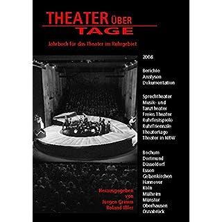 Theater über Tage. Jahrbuch für das Theater im Ruhrgebiet / Theater über Tage. Jahrbuch für das Theater im Ruhrgebiet: 2008