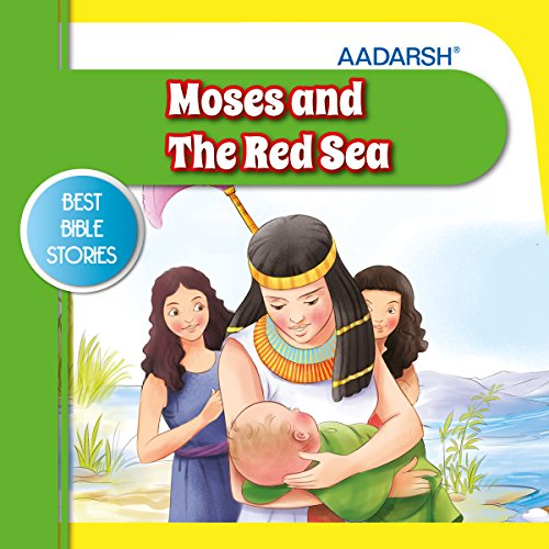 Moses and the Red Sea: Bible Stories (Best Bible Stories) por Swati Rajoria