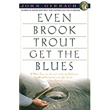 Even Brook Trout Get The Blues (John Gierach's Fly-fishing Library) (English Edition)