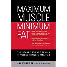 Maximum Muscle, Minimum Fat: The Secret Science Behind Physical Transformation