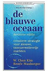 De blauwe oceaan: creatieve strategie voor nieuwe, concurrentievrije markten