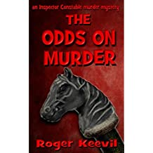 The Odds On Murder: an Inspector Constable murder mystery (The Inspector Constable murder mysteries Book 6)