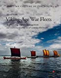 Viking Age War Fleets: Shipbuilding, resource management and maritime warfare in 11th-century Denmark: 4 (Maritime Culture of the North)