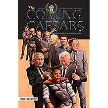 The Coming Caesars