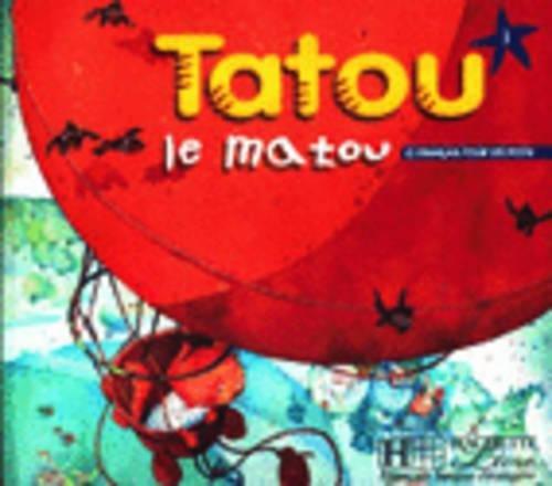 Tatou le matou. Livre de l'élève. Per la Scuola elementare: Tatou Le Matou 1. Cahier D'Exercices (le français pour les petits 1)