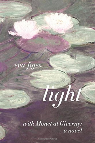 Light: With Monet at Giverny: A Day in Monet's Garden by Eva Figes (2007-11-01)