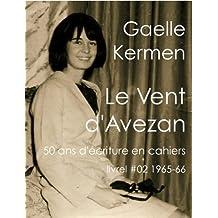 #02 Le Vent d'Avezan (50 ans d'écriture en cahier 1960-2010 t. 2)