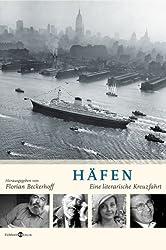Häfen: Eine literarische Kreuzfahrt