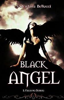 Black Angel Il Figlio dei Demoni (Le Rose del Male Vol. 1) di [Bellucci, Valentina]